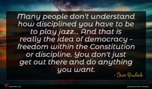 Dave Brubeck quote : Many people don't understand ...