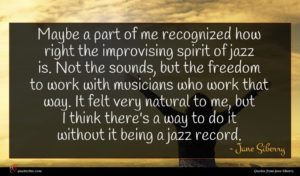 Jane Siberry quote : Maybe a part of ...