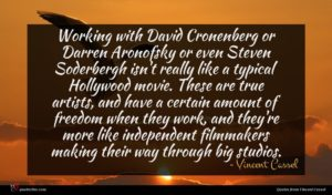 Vincent Cassel quote : Working with David Cronenberg ...