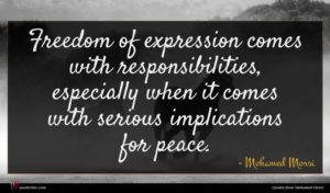 Mohamed Morsi quote : Freedom of expression comes ...