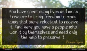 Corazon Aquino quote : You have spent many ...