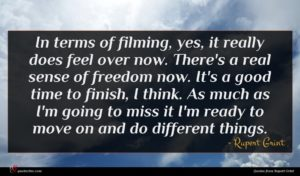 Rupert Grint quote : In terms of filming ...