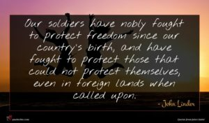 John Linder quote : Our soldiers have nobly ...