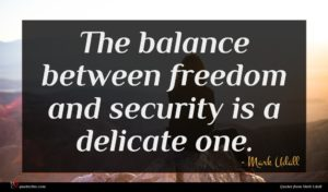 Mark Udall quote : The balance between freedom ...