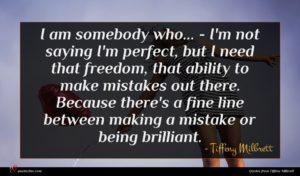 Tiffeny Milbrett quote : I am somebody who ...