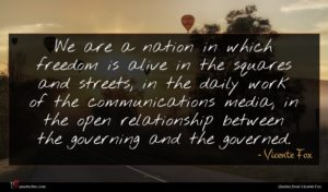 Vicente Fox quote : We are a nation ...