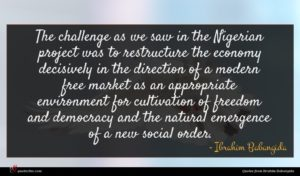Ibrahim Babangida quote : The challenge as we ...