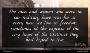 Bob Riley quote : The men and women ...