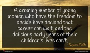 Suzanne Fields quote : A growing number of ...