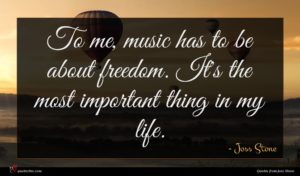 Joss Stone quote : To me music has ...