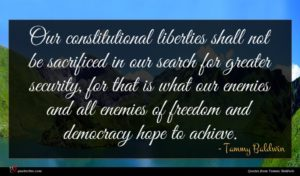 Tammy Baldwin quote : Our constitutional liberties shall ...