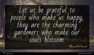 Marcel Proust quote : Let us be grateful ...