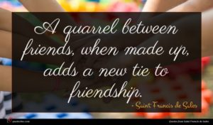 Saint Francis de Sales quote : A quarrel between friends ...