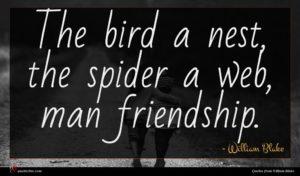William Blake quote : The bird a nest ...