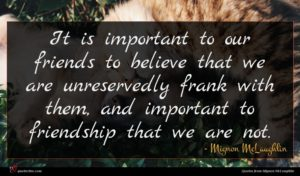 Mignon McLaughlin quote : It is important to ...