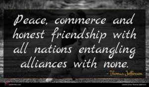 Thomas Jefferson quote : Peace commerce and honest ...