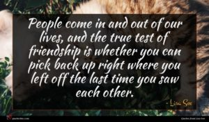 Lisa See quote : People come in and ...