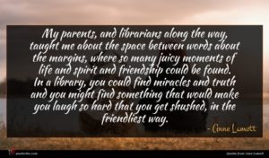 Anne Lamott quote : My parents and librarians ...