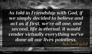Neale Donald Walsch quote : As told in Friendship ...