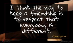 Emma Bunton quote : I think the way ...