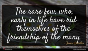 James Whistler quote : The rare few who ...