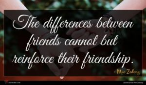 Mao Zedong quote : The differences between friends ...