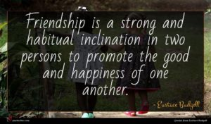 Eustace Budgell quote : Friendship is a strong ...