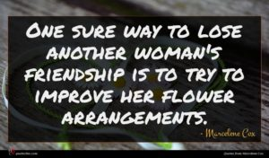 Marcelene Cox quote : One sure way to ...