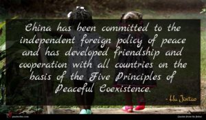 Hu Jintao quote : China has been committed ...