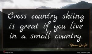 Steven Wright quote : Cross country skiing is ...