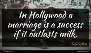 Rita Rudner quote : In Hollywood a marriage ...