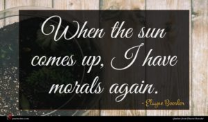 Elayne Boosler quote : When the sun comes ...