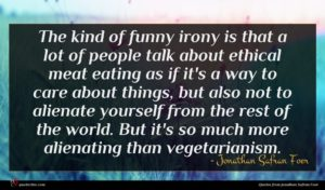 Jonathan Safran Foer quote : The kind of funny ...