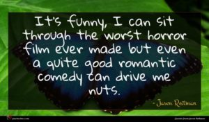 Jason Reitman quote : It's funny I can ...