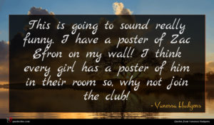 Vanessa Hudgens quote : This is going to ...