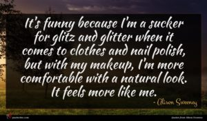 Alison Sweeney quote : It's funny because I'm ...