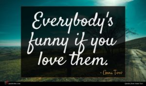 Anna Torv quote : Everybody's funny if you ...