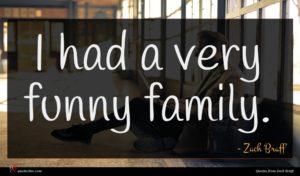 Zach Braff quote : I had a very ...