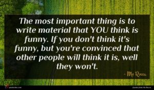 Mo Rocca quote : The most important thing ...