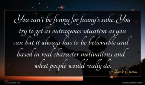 Hank Azaria quote : You can't be funny ...