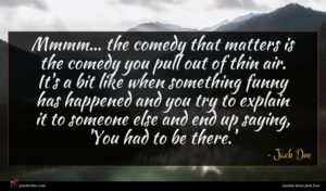 Jack Dee quote : Mmmm the comedy that ...