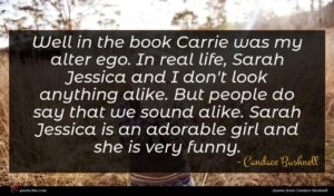 Candace Bushnell quote : Well in the book ...