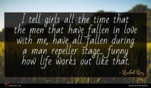 Rachel Roy quote : I tell girls all ...