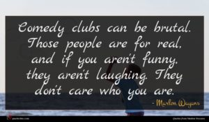 Marlon Wayans quote : Comedy clubs can be ...