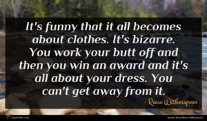 Reese Witherspoon quote : It's funny that it ...