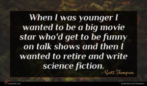 Scott Thompson quote : When I was younger ...