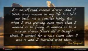 Dax Shepard quote : I'm an off-road racecar ...