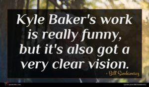 Bill Sienkiewicz quote : Kyle Baker's work is ...