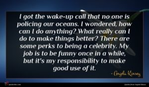 Angela Kinsey quote : I got the wake-up ...