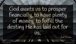 Joel Osteen quote : God wants us to ...